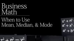 Business statistics: When to Use Mean, Median and Mode thumbnail