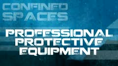 Confined Spaces: Professional Protective Equipment thumbnail