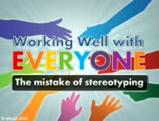 Working Well with Everyone: The Mistake of Stereotyping thumbnail
