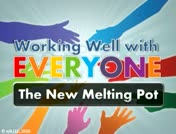 Working Well with Everyone: The New Melting Pot thumbnail