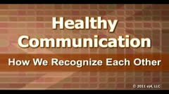 Healthy Communication: How We Recognize Each Other thumbnail