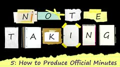 Note Taking: How to Produce Official Minutes thumbnail
