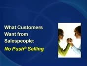 What Customers Want from Salespeople: No Push Selling thumbnail