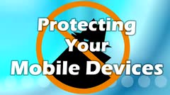 Protecting Your Mobile Devices: Malware thumbnail